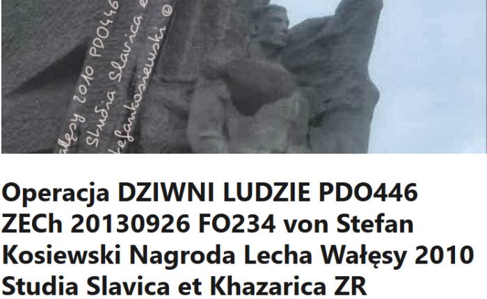 Operacja DZIWNI LUDZIE PDO446 ZECh FO234 von Stefan Kosiewski Nagroda Lecha Walesy 2010 Studia Slavica et KhazaricaZR