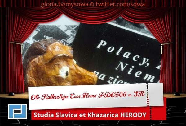 Oto Kalksztajn OPERA PEKINSKA ecce homo PDO506 Z Listów do św. Kościoła św. na fejsbuku FO von Stefan Kosiewski HERODY Herodenspiel Pidgin_ArtSSetKh