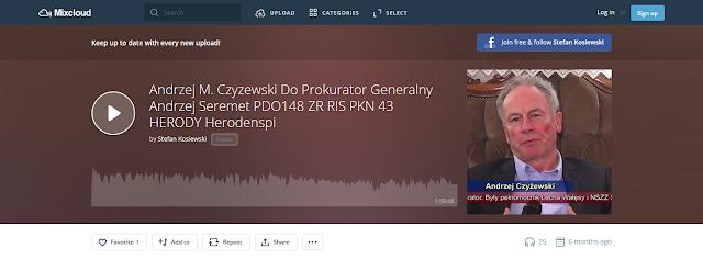 https://www.mixcloud.com/stefan-kosiewski/andrzej-m-czyzewski-do-prokurator-generalny-andrzej-seremet-pdo-148-zr-ris-pkn-43-herody-herodenspi/